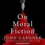 On Moral Fiction, John Gardner