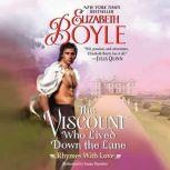 The Viscount Who Lived Down the Lane Rhymes With Love, Elizabeth Boyle