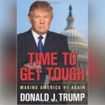Time to Get Tough Making America #1 Again, Donald J. Trump