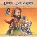 Lives of the Explorers Discoveries, Disasters (and What the Neighbors Thought), Kathleen Krull