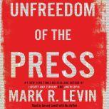 Unfreedom of the Press, Mark R. Levin