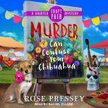 Murder Can Confuse Your Chihuahua, Rose Pressey