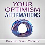 Your Optimism Affirmations, Bright Soul Words
