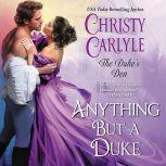 Anything But a Duke The Duke's Den, Christy Carlyle