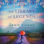 The Library of Legends A Novel, Janie Chang