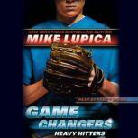 Game Changers #3: Heavy Hitters, Mike Lupica