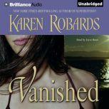 Vanished, Karen Robards