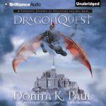 DragonQuest, Donita K. Paul