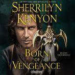 Born of Vengeance The League: Nemesis Rising, Sherrilyn Kenyon