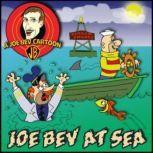 Joe Bev at Sea A Joe Bev Cartoon Collection, Volume 2, Joe Bevilacqua; Daws Butler; Pedro Pablo Sacristn