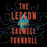 The Lesson A Novel, Cadwell Turnbull
