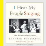 I Hear My People Singing Voices of African American Princeton, Kathryn Watterson