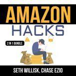 Amazon Hacks Bundle: 2 IN 1 Bundle, Amazon Selling Secrets and Selling on Amazon, Seth Willisk