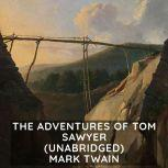 The Adventures of Tom Sawyer  (Unabridged), Mark Twain