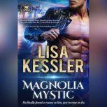 Magnolia Mystic, Lisa Kessler