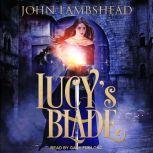 Lucy's Blade, John Lambshead