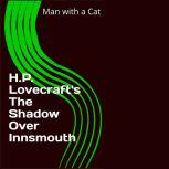 H.P. Lovecraft's The Shadow over Innsmouth, H.P. Lovecraft