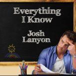 Everything I Know, Josh Lanyon