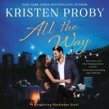 All the Way A Romancing Manhattan Novel, Kristen Proby
