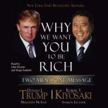 Why We Want You to Be Rich Two Men, One Message, Donald J. Trump