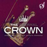 The Eternal Crown, Evangelist Nathan Morris