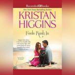 Fools Rush In, Kristan Higgins