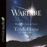 Warfare Winning the Spiritual Battle, Tony Evans