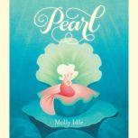 Pearl, Molly Idle