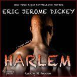 Harlem, Eric Jerome Dickey