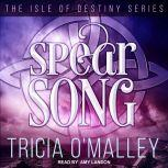 Spear Song, Tricia O'Malley