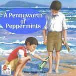 A Pennyworth of Peppermints, Mary Weeks Millard