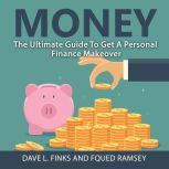 Money: The Ultimate Guide To Get A Personal Finance Makeover, Dave L. Finks and Fqued Ramsey