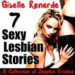 7 Sexy Lesbian Stories A Collection of Sapphic Erotica, Giselle Renarde