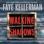 Walking Shadows A Decker/Lazarus Novel, Faye Kellerman