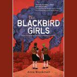 The Blackbird Girls, Anne Blankman