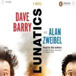 Lunatics, Dave Barry
