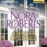 Matter of Choice, A, Nora Roberts