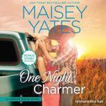 One Night Charmer w/ Bonus Novella: Hometown Heartbreaker Bonus (Copper Ridge Novels), Maisey Yates