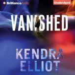 Vanished, Kendra Elliot
