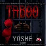 Taboo, Yoshe