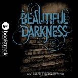 Beautiful Darkness - Booktrack Edition, Kami Garcia