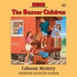 Caboose Mystery, Gertrude Chandler Warner