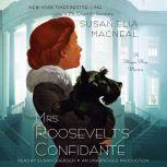 Mrs. Roosevelt's Confidante A Maggie Hope Mystery, Susan Elia MacNeal