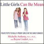 Little Girls Can Be Mean Four Steps to Bully-Proof Girls in the Early Grades, M.A. Anthony