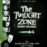 The Twilight Zone Radio Dramas, Volume 14, Various Authors