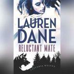 Reluctant Mate (Cascadia Wolves, #1), Lauren Dane