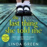 The Last Thing She Told Me, Linda Green