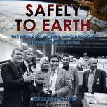 Safely to Earth The Men and Women Who Brought the Astronauts Home, Jack Clemons
