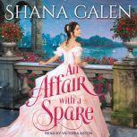 An Affair with a Spare, Shana Galen