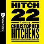 Hitch-22: A Memoir - Booktrack Edition, Christopher Hitchens
